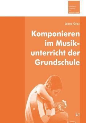 Komponieren im Musikunterricht der Grundschule - Joana Grow pdf epub