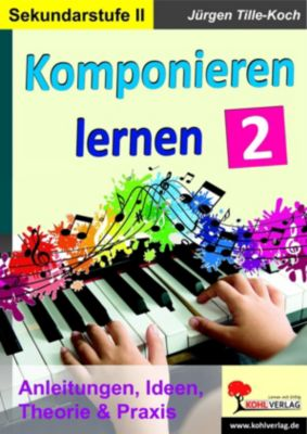 Komponieren lernen / Band 2, Jürgen Tille-Koch