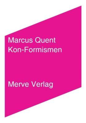 Kon-Formismen, Marcus Quent