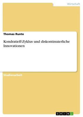 Kondratieff-Zyklus und diskontinuierliche Innovationen, Thomas Runte