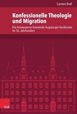 Konfessionelle Theologie und Migration, Carsten Brall