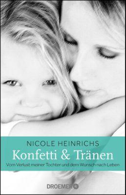 Konfetti & Tränen, Nicole Heinrichs