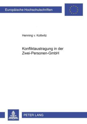 Konfliktaustragung in der Zwei-Personen-GmbH, Henning v. Kottwitz