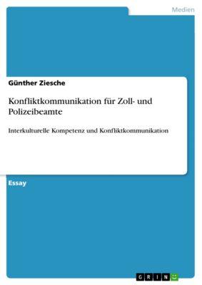 Konfliktkommunikation für Zoll- und Polizeibeamte, Günther Ziesche