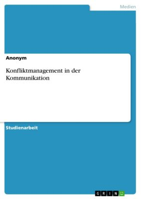 Konfliktmanagement in der Kommunikation