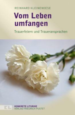 Konkrete Liturgie: Vom Leben umfangen, Reinhard Kleinewiese