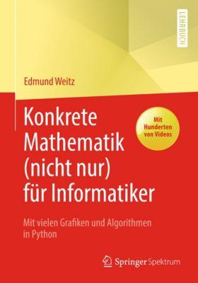 Konkrete Mathematik (nicht nur) für Informatiker, Edmund Weitz
