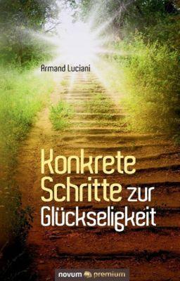 Konkrete Schritte zur Glückseligkeit - Armand Luciani pdf epub