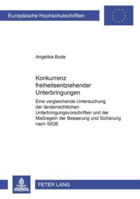 Konkurrenz freiheitsentziehender Unterbringungen, Angelika Bode