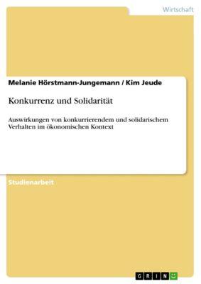 Konkurrenz und Solidarität, Melanie Hörstmann-Jungemann, Kim Jeude