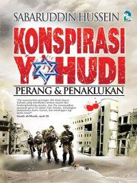 Konspirasi Yahudi: Perang & Penaklukan, Sabarudin Hussein