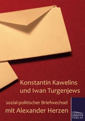 Konstantin Kawelins und Iwan Turgenjews sozial-politischer Briefwechsel mit Alexander Herzen -  pdf epub