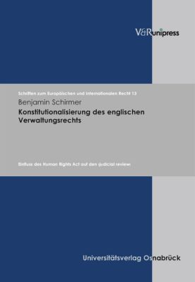 Konstitutionalisierung des englischen Verwaltungsrechts, Benjamin Schirmer