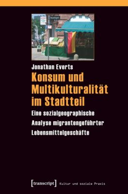 Konsum und Multikulturalität im Stadtteil, Jonathan Everts