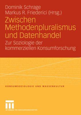 Konsumsoziologie und Massenkultur: Zwischen Methodenpluralismus und Datenhandel