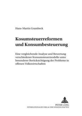 Konsumsteuerreformen und Konsumbesteuerung, Hans-Martin Grambeck