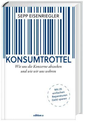 Konsumtrottel, Sepp Eisenriegler