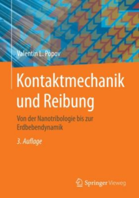 Kontaktmechanik und Reibung, Valentin L. Popov