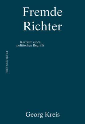 KONTEXT / Reihe zu staatspolitischen Themen: Fremde Richter, Georg Kreis