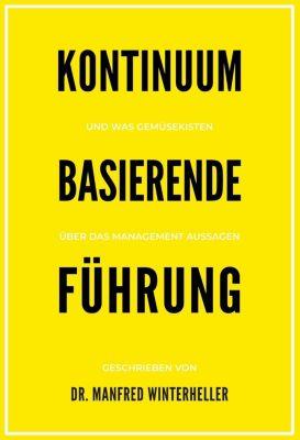 Kontinuum basierende Führung - Manfred Winterheller |