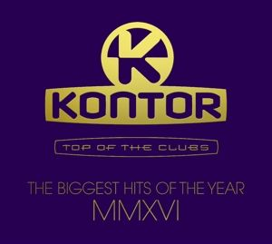 Kontor Top Of The Clubs - Biggest Hits Of MMXVI, Various