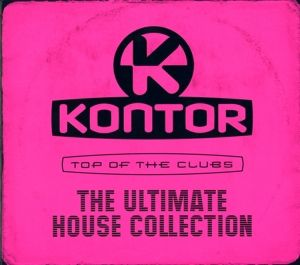 Kontor Top Of The Clubs - The Ultimate House Collection, Various