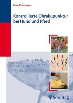 Kontrollierte Ohrakupunktur bei Hund und Pferd, Uwe Petermann
