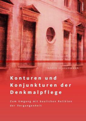 Konturen und Konjunkturen der Denkmalpflege, Ingrid Scheurmann