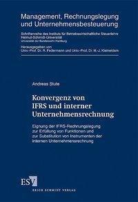 Konvergenz von IFRS und interner Unternehmensrechnung, Andreas Stute