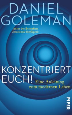 Konzentriert Euch!, Daniel Goleman