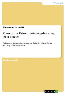 Konzept zur Existenzgründungsberatung im IT-Bereich, Alexander Schmitt