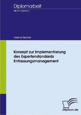 Konzept zur Implementierung des Expertenstandards Entlassungsmanagement, Verena Becker