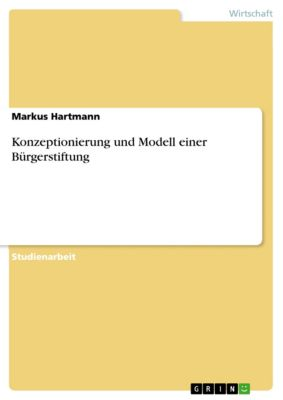 Konzeptionierung und Modell einer Bürgerstiftung, Markus Hartmann