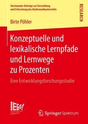 Konzeptuelle und lexikalische Lernpfade und Lernwege zu Prozenten - Birte Pöhler pdf epub