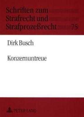 Konzernuntreue, Dirk Busch