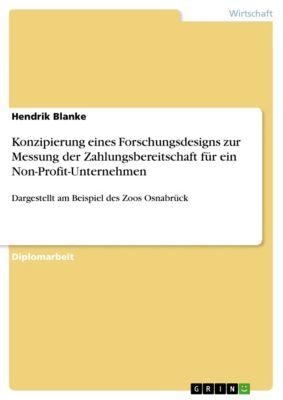 Konzipierung eines Forschungsdesigns zur Messung der Zahlungsbereitschaft für ein Non-Profit-Unternehmen, Hendrik Blanke