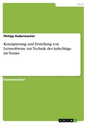 Konzipierung und Erstellung von Lernsoftware zur Technik des Aufschlags im Tennis, Philipp Radermacher