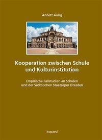 Kooperation zwischen Schule und Kulturinstitution - Annett Aurig pdf epub