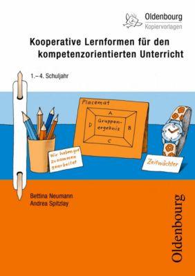 Kooperative Lernformen für den kompetenzorientierten Unterricht, Bettina Neumann, Andrea Spitzlay