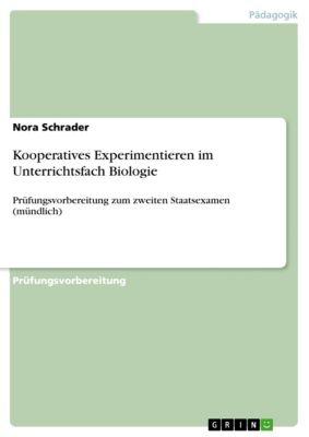 Kooperatives Experimentieren im Unterichtsfach Biologie, Nora Schrader
