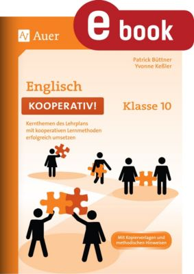 Kooperatives Lernen Sekundarstufe: Englisch kooperativ Klasse 10, Patrick Büttner, Yvonne Kessler