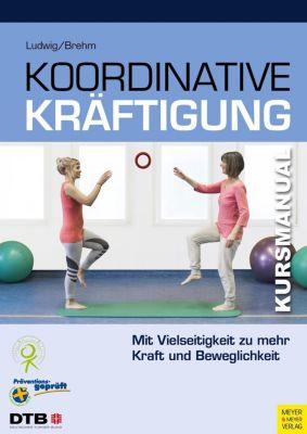 Koordinative Kräftigung, Daniela Ludwig, Walter Brehm
