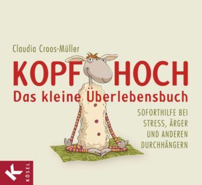 Kopf hoch - das kleine Überlebensbuch, Claudia Croos-Müller