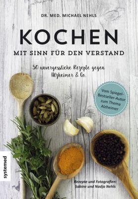 Kopfküche. Das Anti-Alzheimer-Kochbuch, Michael Nehls