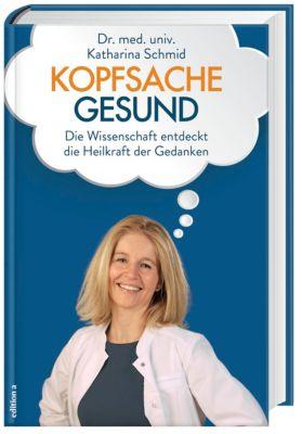Kopfsache gesund - Katharina Schmid |