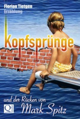 Kopfsprünge und der Rücken von Mark Spitz, Florian Tietgen