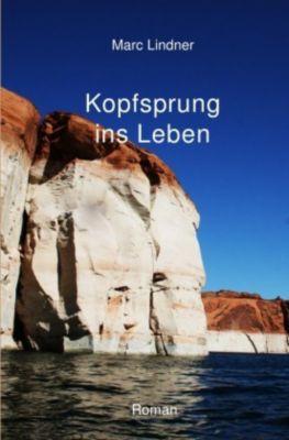 Kopfsprung ins Leben - Marc Lindner |