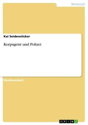 Korpsgeist und Polizei, Kai Seidensticker