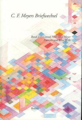 Korrespondenz C. F. Meyer - Francois und Eliza Wille -  pdf epub