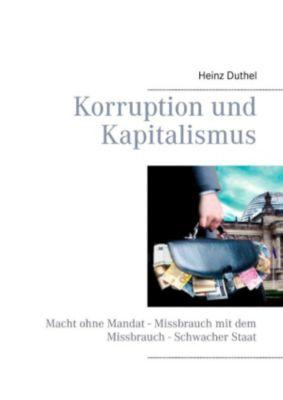 Korruption und Kapitalismus, Heinz Duthel